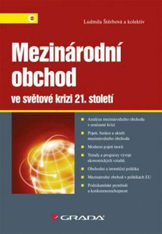 Mezinárodní obchod ve světové krizi 21. století - Ludmila Štěrbová