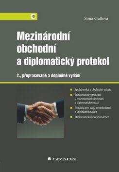 Mezinárodní obchodní a diplomatický protokol - Soňa Gullová