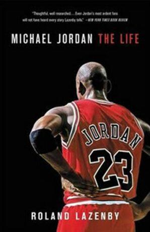 Michael Jordan - The Life - Roland Lazenby