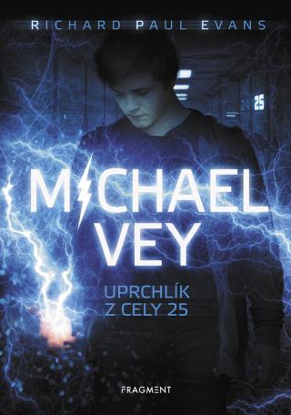 Michael Vey – Uprchlík z cely 25 - Richard Paul Evans
