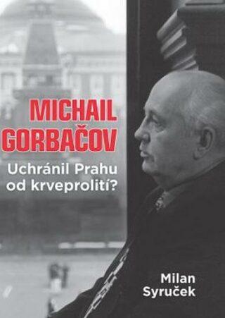 Michail Gorbačov - Milan Syruček