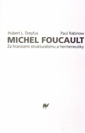 Michel Foucault - Hubert Dreyfus, Paul Rabinow
