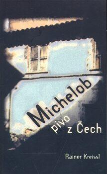 Michelob - pivo z Čech - Reiner Kreissl