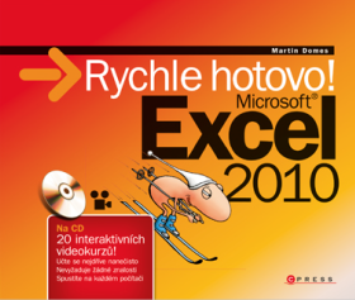 Microsoft Excel 2010: Rychle hotovo - Martin Domes - e-kniha
