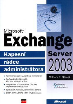 Microsoft Exchange Server 2003 - William R. Stanek
