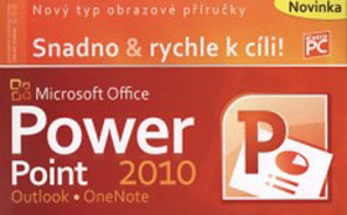 Microsoft Office PowerPoint 2010 - Petr Broža, Roman Kučera