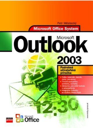 COMPUTER PRESS Microsoft Outlook 2003 - Petr Měštecký
