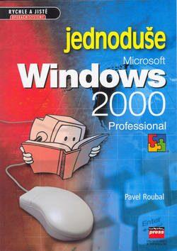 Microsoft Windows 2000 Professional Jednoduše - Pavel Roubal