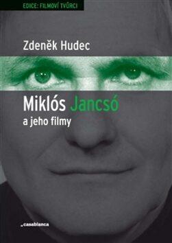 Miklós Jancsó a jeho filmy - Zdeněk Hudec