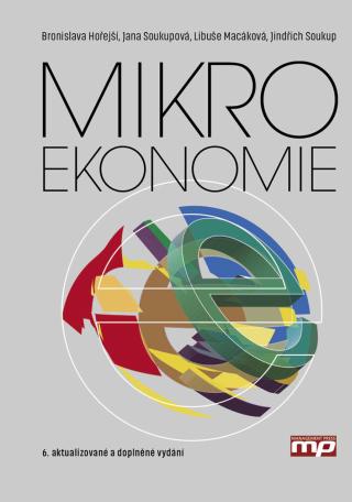 Mikroekonomie - Jindřich Soukup, Libuše Macáková, Bronislava Hořejší, Jana Soukupová - e-kniha