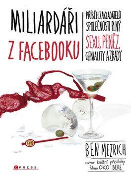 Miliardáři z Facebooku - Ben Mezrich