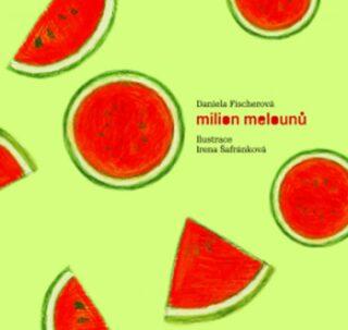 Milion melounů + CD - Daniela Fischerová