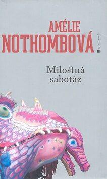 Milostná sabotáž - Amélie Nothombová