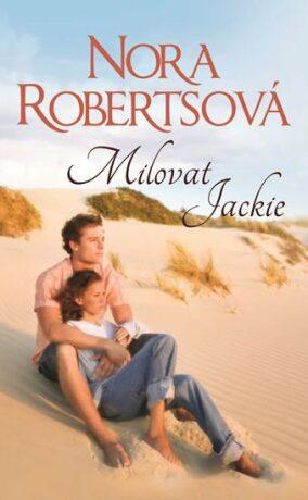 Milovat Jackie - Nora Robertsová