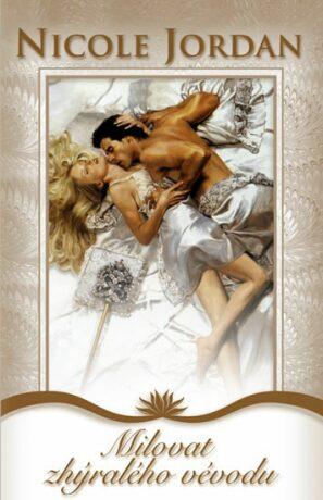 Milovat zhýralého vévodu - Nicole Jordan