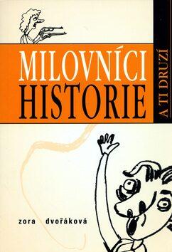 Milovníci historie a ti druzí - Zora Dvořáková, Andrea Dobrkovská