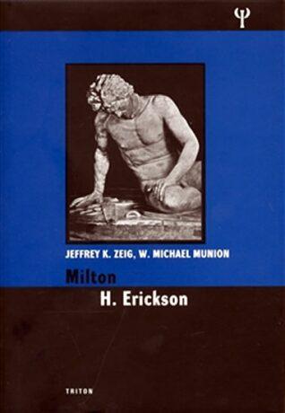 Milton H. Ericson - Jeffrey K. Zeig, W. Michael Munion