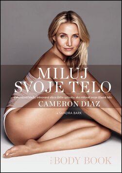 Miluj svoje telo - Cameron Diaz, Sandra Bark