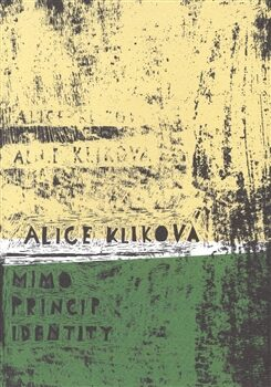 Mimo princip identity - Alice Kliková
