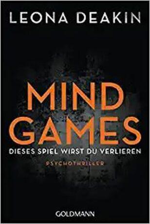 Mind Games : Dieses Spiel wirst du verlieren - Psychothriller - Deakin Leona