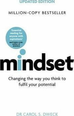 Mindset - Changing The Way You think To Fulfil Your Potential - Dweck Carol