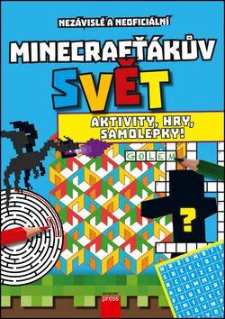 Minecrafťákův svět: Aktivity, hry, samolepky - kolektiv