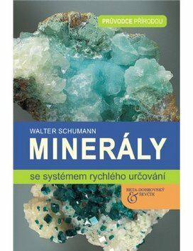 Minerály se systémem rychlého určování - Walter Schumann