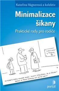 Minimalizace šikany - praktické rady pro rodiče - Kateřina Vágnerová