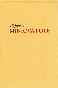 Miniová pole (krásný tisk) - Vít Janota