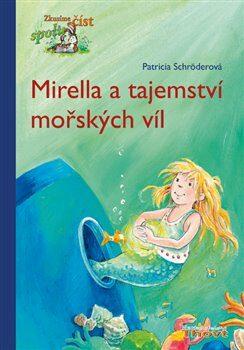 Mirella a tajemství mořských víl - Patricia Schröderová, Dorothea Ackroyd