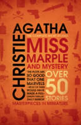 Miss Marple and Mystery : The Complete Short Stories - Agatha Christie