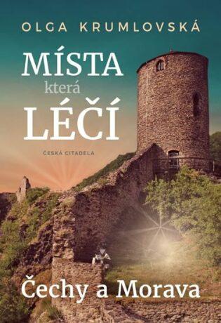 Místa, která léčí - Olga Krumlovská