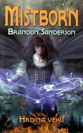 Mistborn 3 - Hrdina věků - Brandon Sanderson