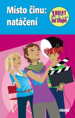 Místo činu: natáčení - Tři holky na stopě - Henriette Wich