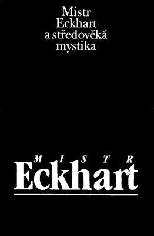 Mistr Eckhart a středověká mystika - Jan Sokol