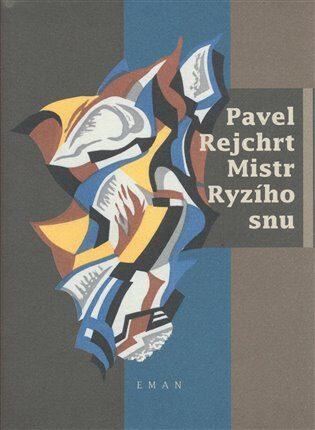 Mistr ryzího snu - Pavel Rejchrt