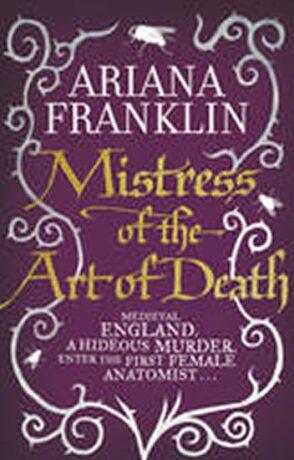 Mistress of the Art of Death - Ariana Franklinová