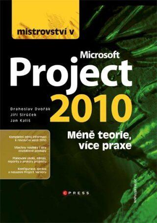 Mistrovství v Microsoft Project 2010 - Jan Kališ, Drahoslav Dvořák, Jiří Sirůček - e-kniha