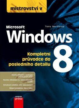 Mistrovství v Microsoft Windows 8 - Tony Northrup