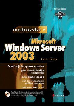Mistrovství v MS Windows server 2003 - Petr Šetka