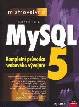 Mistrovství v MySQL 5 - Michael Kofler