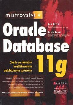 Mistrovství v Oracle Database 11 g - Bob Bryla; Kevin Lonely