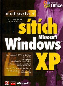Mistrovství v sítích Microsoft Windows XP - Curt Simmons, James Causey