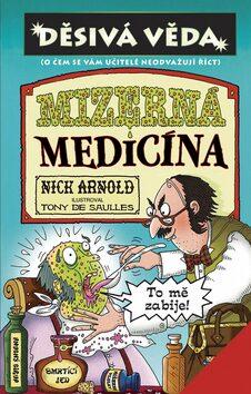Mizerná medicína - Nick Arnold, Tony De Saulles