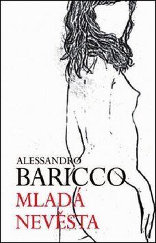 Mladá nevěsta - Alessandro Baricco