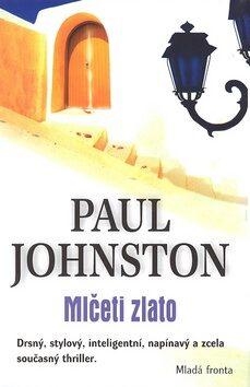 Mlčeti zlato - Paul Johnston