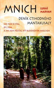 Mnich - Deník ctihodného Mantakusaly - Jan Benda, Lukáš Marvan