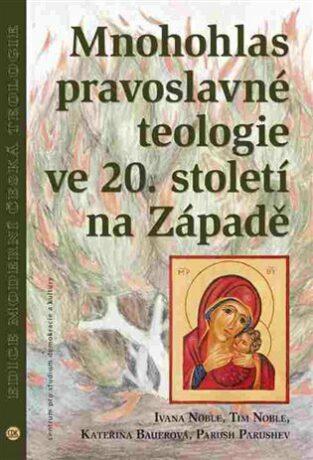 Mnohohlas pravoslavné teologie ve 20. století na Západě - Kolektiv