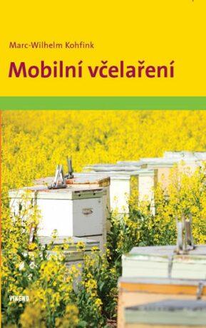 Mobilní včelaření - Kohfink Marc-Wilhelm