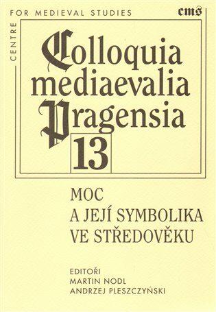Moc a její symbolika ve středověku - Martin Nodl, Andrzej Pleszczyński